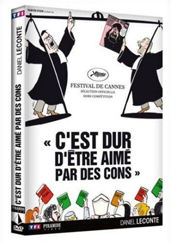 C'EST DUR D'ETRE AIME PAR DES CONS | Leconte, Daniel. Monteur