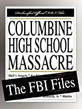 Columbine High School Massacre: The FBI Files
