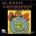 The Reformation (       UNABRIDGED) by George L. Mosse Narrated by Charlton Griffin
