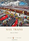 Julian Stray Mail Trains (Shire Library)