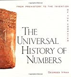 The Universal History of Numbers: From Prehistory to the Invention of the Computer (0471375683) by Georges Ifrah
