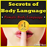 Secrets of Body Language: Female Body Language. Learn to Tell if Shes Interested or Not!