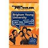 Brigham Young University - College Prowler Guide (College Prowler: Brigham Young University Off the Record) ~ Ashley Vance