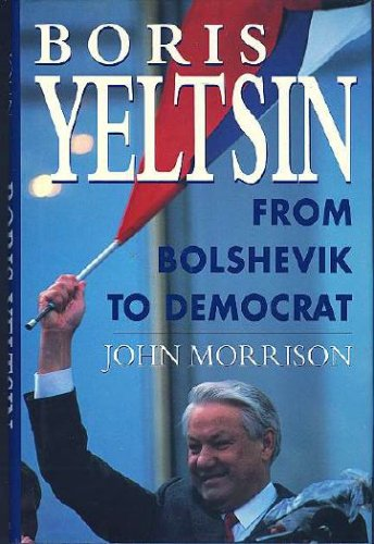 Image for Boris Yeltsin: From Bolshevik to Democrat