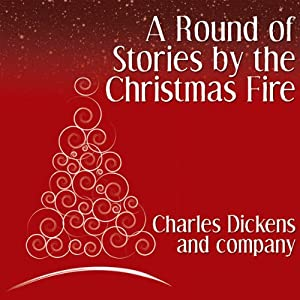 A Round of Stories by the Christmas Fire Audiobook
