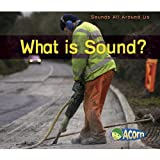 img - for What Is Sound? (Sounds All Around Us) book / textbook / text book