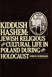 img - for Kiddush Hashem: Jewish Religious and Cultural Life in Poland During the Holocaust book / textbook / text book