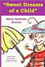 """Sweet Dreams"" of a child - short bedtime stories"