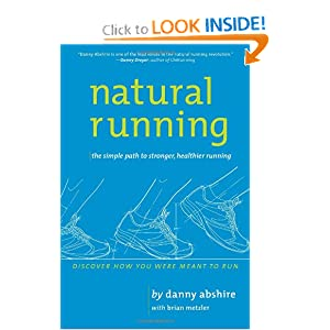 Natural Running: The Simple Path to Stronger, Healthier Running Danny Abshire and Brian Metzler