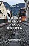 Short Walks from Bogot�: Journeys in...