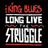 The King Blues Long Live The Struggle