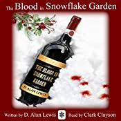 The Blood in Snowflake Garden | [D. Alan Lewis]