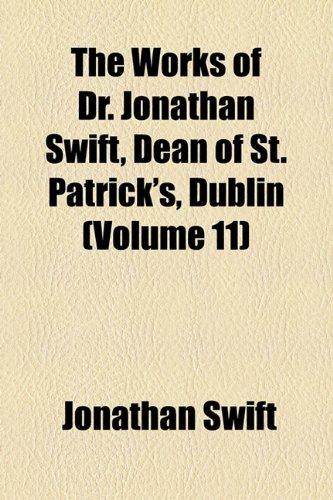 The Works of Dr. Jonathan Swift, Dean of St. Patrick's, Dublin (Volume 11)
