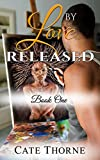 By Love Released: Book One [BWWM Billionaire Interracial Romance]