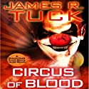 Circus of Blood: A Deacon Chalk: Occult Bounty Hunter Novella (       UNABRIDGED) by James R. Tuck Narrated by Jim Beaver