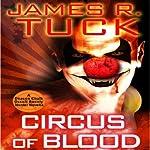 Circus of Blood: A Deacon Chalk: Occult Bounty Hunter Novella | James R. Tuck