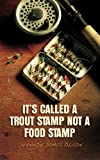 Its Called a Trout Stamp Not a Food Stamp