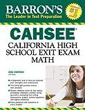 Barron's CAHSEE--Math: California High School Exit Exam
