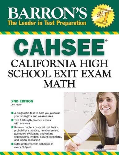 Barron's CAHSEE-Math: California High School Exit Exam (Barron's How to Prepare for the Cahsee-Math California High School Exit Exam)