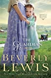 The Guardian (Home to Hickory Hollow, Book 3) (0764209795) by Lewis, Beverly