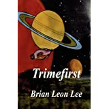 Trimefirstby Brian Leon Lee