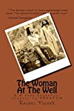 img - for The Woman At The Well: A 4 week Spiritual journey to FREEDOM book / textbook / text book