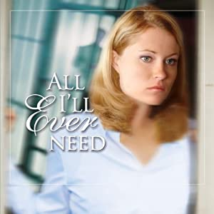 All I'll Ever Need: Claire McCall Series, Book 3 | [Harry Kraus, M.D.]