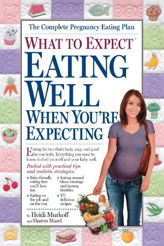 Eating Well When You'Re Expecting (What to Expect)
