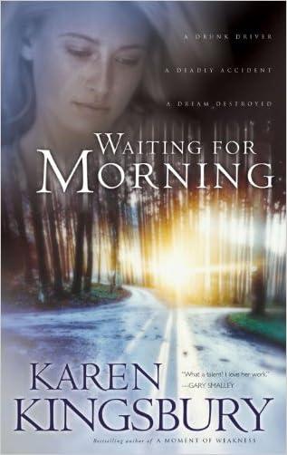Waiting for Morning (Forever Faithful Book 1) written by Karen Kingsbury