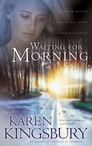 Karen Kingsbury - Waiting for Morning