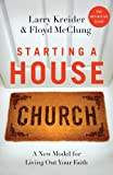 img - for Starting a House Church: A New Model for Living Out Your Faith book / textbook / text book