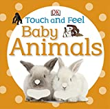 DK DK Baby Animals (DK Touch and Feel)
