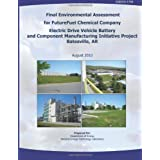 Final Environmental Assessment for FutureFuel Chemical Company Electric Drive Vehicle Battery and Component Manufacturing...