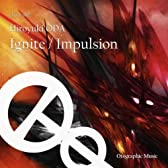 Ignite / Impulsion