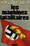 echange, troc Jean-Jacques Walter - Les machines totalitaires