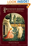 Promised Bodies: Time, Language, and Corporeality in Medieval Women's Mystical Texts (Gender, Theory, and Religion)