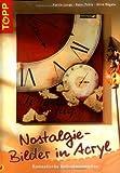 Nostalgie-Bilder in Acryl: Romantische Keilrahmenmotive