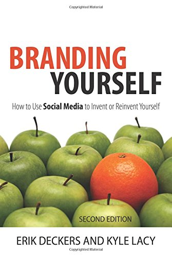 Branding Yourself:How to Use Social Media to Invent or Reinvent       Yourself (Que Biz-Tech)