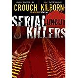 Serial Killers Uncut ~ Blake Crouch