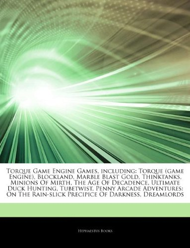 Torque Game Engine Games, including: Torque (game Engine), Blockland, Marble Blast Gold, Thinktanks, Minions Of Mirth, The Age Of Decadence, Ultimate ... Rain-slick Precipice Of Darkness, Dreamlords