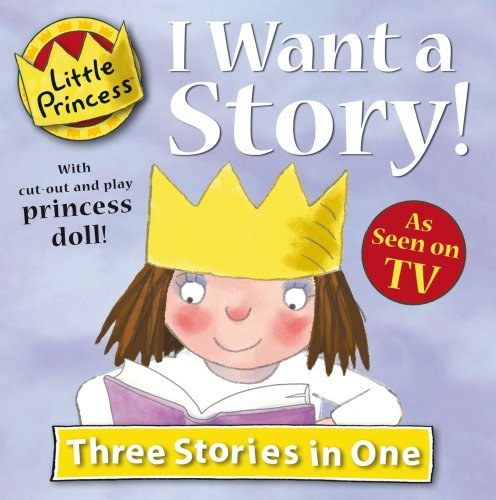 I Want a Story! (Little Princess)