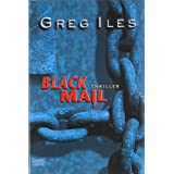 "Blackmail: Thrillervon ""Greg Iles"""