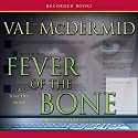 Fever of the Bone Audiobook by Val McDermid Narrated by Gerard Doyle