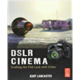 DSLR Cinema: Crafting the Film Look with Videoby Kurt Lancaster