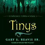 Tinys: Tennessee Tinys, Book 1   Gary E. Reavis Sr.
