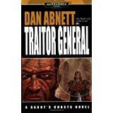 Traitor General (Warhammer 40,000: Gaunt's Ghosts)by Dan Abnett