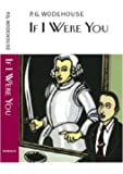If I Were You (Everyman's Library P G WODEHOUSE)