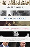 Head and Heart: A History of Christianity in America (0143114077) by Wills, Garry