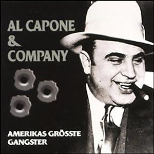 Al Capone & Company. Amerikas größte Gangster Hörbuch