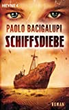 Paolo Bacigalupi: Schiffsdiebe